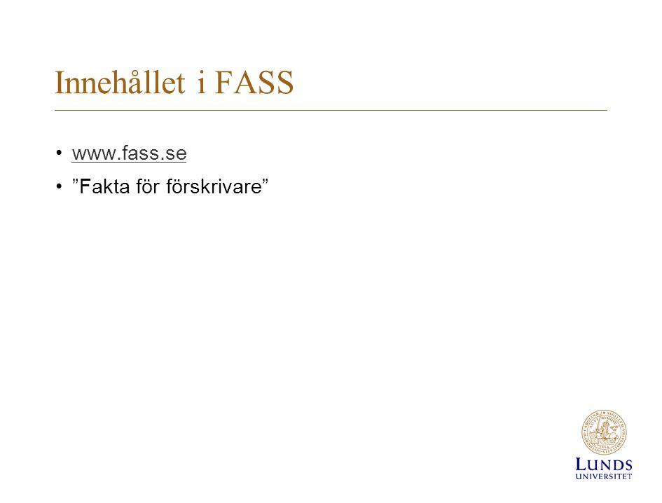 Innehållet i FASS www.fass.se Fakta för förskrivare