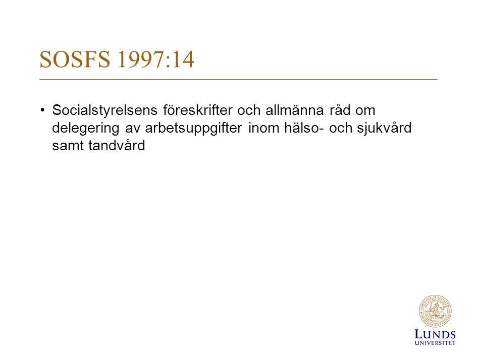 SOSFS 1997:14 Socialstyrelsens föreskrifter och allmänna råd om delegering av arbetsuppgifter inom hälso- och sjukvård samt tandvård