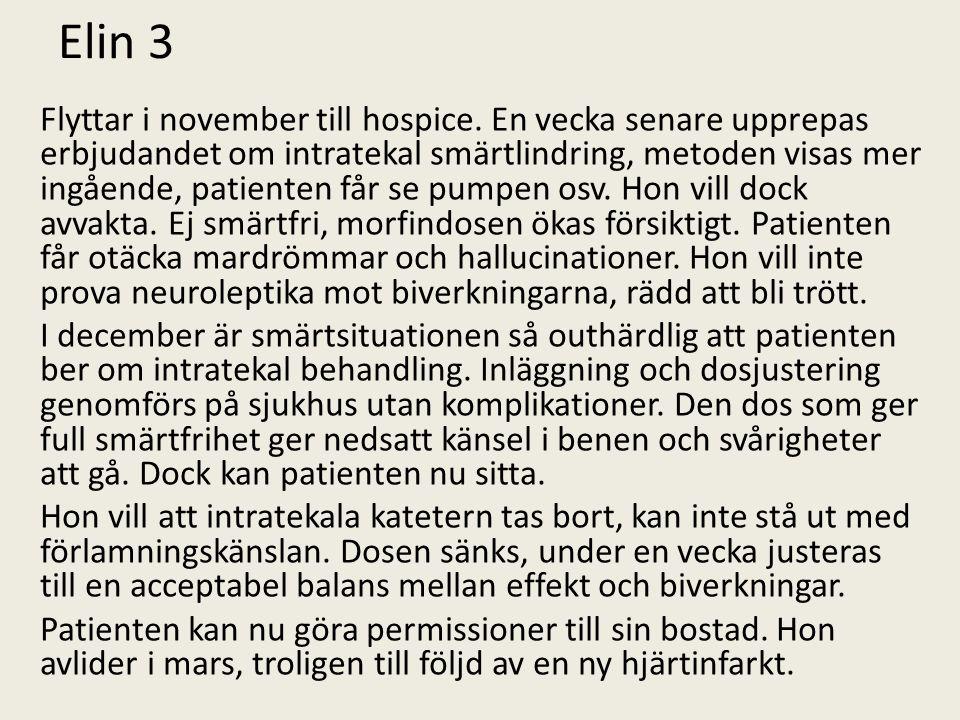 Elin 3 Flyttar i november till hospice.