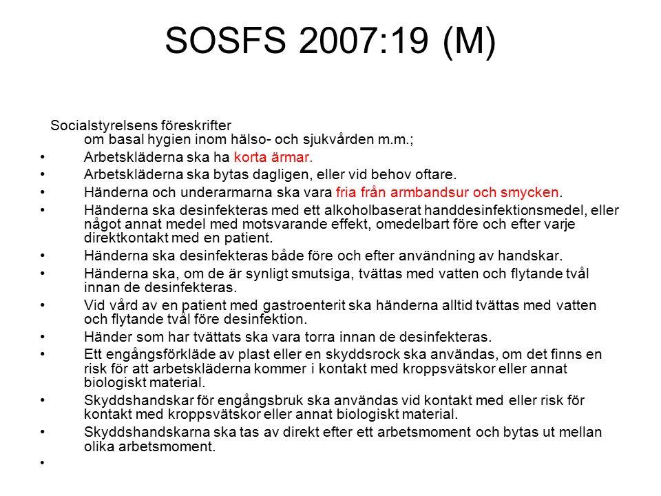 SOSFS 2007:19 (M) Socialstyrelsens föreskrifter om basal hygien inom hälso- och sjukvården m.m.; Arbetskläderna ska ha korta ärmar.