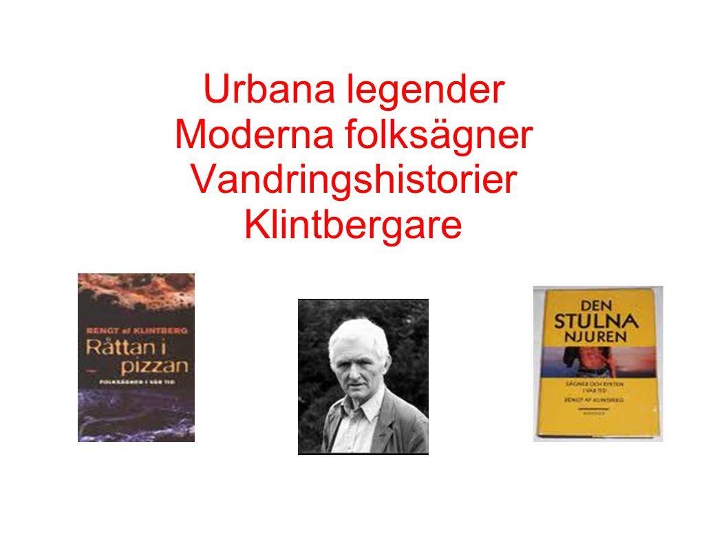 Urbana legender Moderna folksägner Vandringshistorier Klintbergare