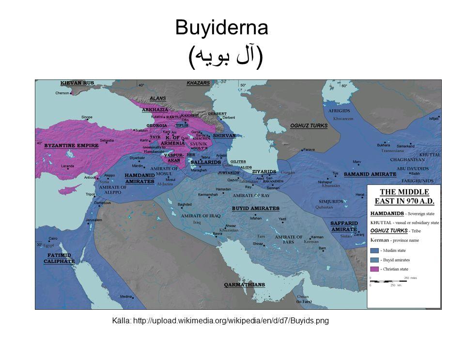 Buyiderna (آل بویه) Källa: http://upload.wikimedia.org/wikipedia/en/d/d7/Buyids.png