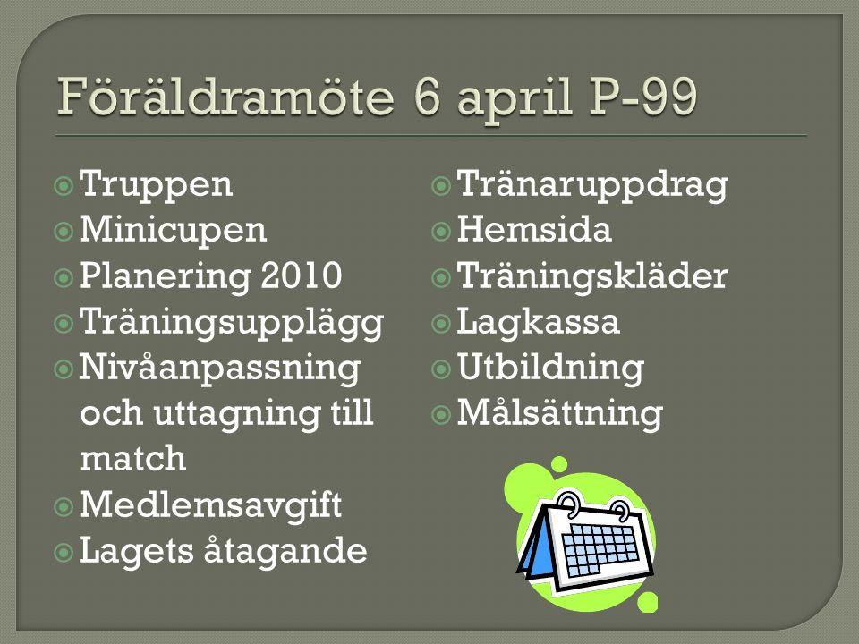  Jonas- Steg 1, fortbildningskurser inom Skånes FF  Rickard –Steg 1, fortbildningskurser inom Skånes FF  Jocke - Steg 1, fortbildningskurser inom Skånes FF  Sjukvårdsutbildning  Fysiologi och mental träning