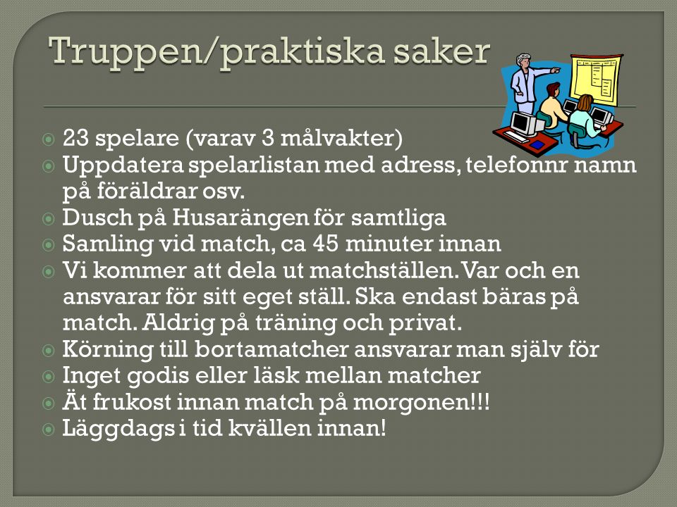  Utveckla varje spelare och ge en bred fotbollsutbildning  Målsättningen för laget är att sportsligt sätt vara topp 10 i Skåne.