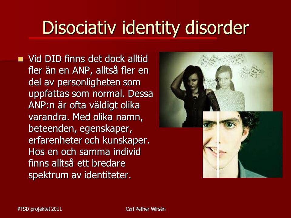 Disociativ identity disorder Vid DID finns det dock alltid fler än en ANP, alltså fler en del av personligheten som uppfattas som normal.