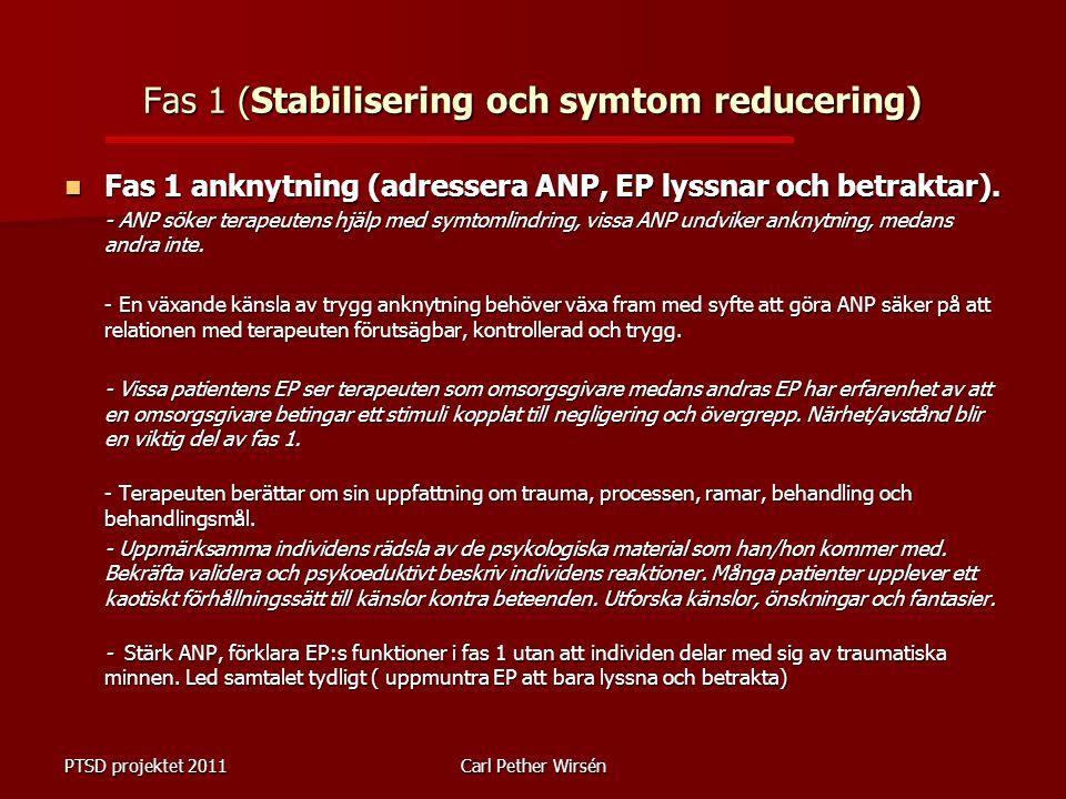 Fas 1 (Stabilisering och symtom reducering) Fas 1 anknytning (adressera ANP, EP lyssnar och betraktar).