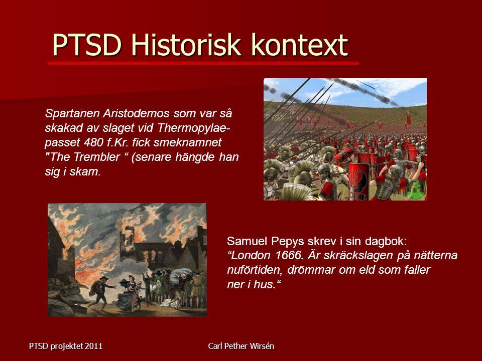 """PTSD projektet 2011Carl Pether Wirsén PTSD Historisk kontext Samuel Pepys skrev i sin dagbok: """"London 1666. Är skräckslagen på nätterna nuförtiden, dr"""
