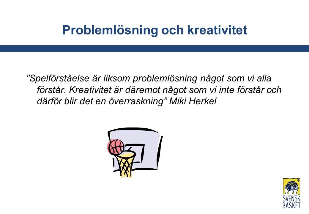 Problemlösning och kreativitet Spelförståelse är liksom problemlösning något som vi alla förstår.