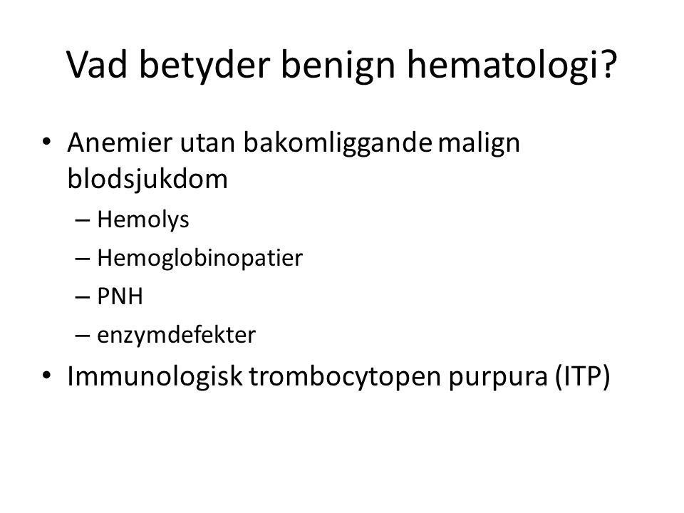 Vad betyder benign hematologi.