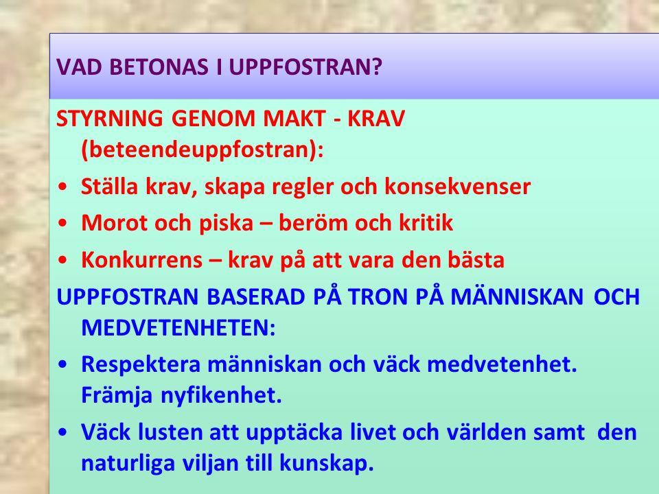 VAD BETONAS I UPPFOSTRAN.