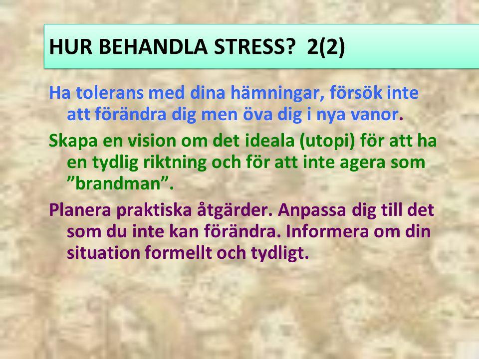 HUR BEHANDLA STRESS.