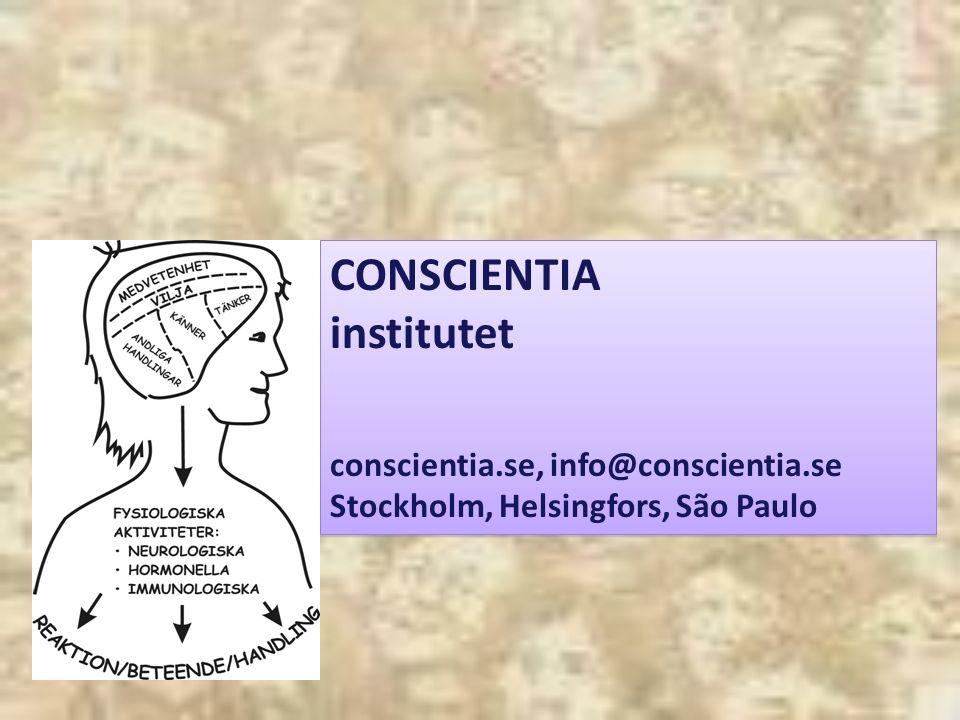 CONSCIENTIA institutet conscientia.se, info@conscientia.se Stockholm, Helsingfors, São Paulo CONSCIENTIA institutet conscientia.se, info@conscientia.se Stockholm, Helsingfors, São Paulo