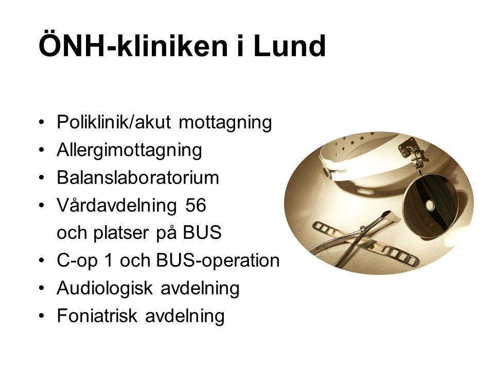 ÖNH-kliniken i Lund Poliklinik/akut mottagning Allergimottagning Balanslaboratorium Vårdavdelning 56 och platser på BUS C-op 1 och BUS-operation Audiologisk avdelning Foniatrisk avdelning