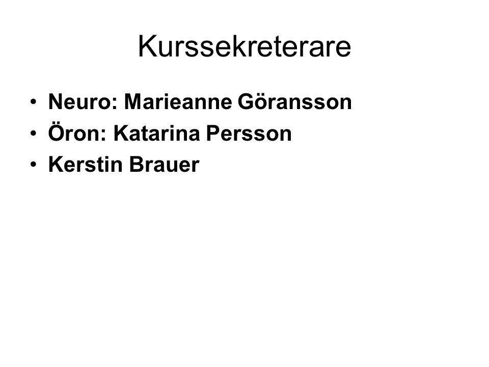 Kurssekreterare Neuro: Marieanne Göransson Öron: Katarina Persson Kerstin Brauer
