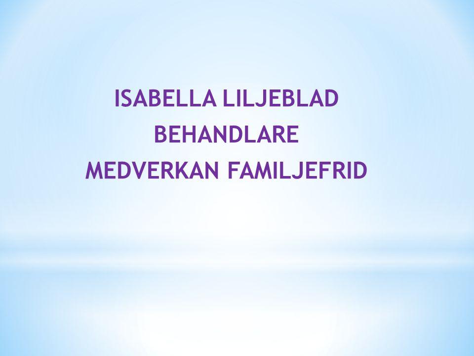 ISABELLA LILJEBLAD BEHANDLARE MEDVERKAN FAMILJEFRID