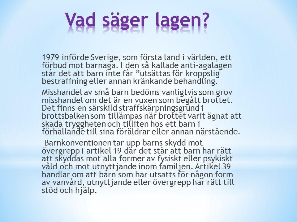 """1979 införde Sverige, som första land i världen, ett förbud mot barnaga. I den så kallade anti-agalagen står det att barn inte får """"utsättas för kropp"""