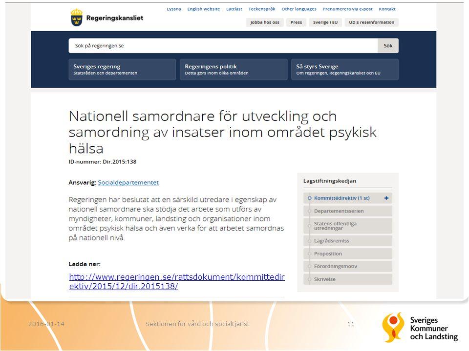 2016-01-14Sektionen för vård och socialtjänst11 http://www.regeringen.se/rattsdokument/kommittedir ektiv/2015/12/dir.2015138/