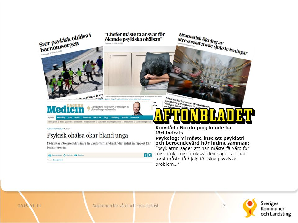 22016-01-14Sektionen för vård och socialtjänst Knivdåd i Norrköping kunde ha förhindrats Psykolog: Vi måste inse att psykiatri och beroendevård hör in