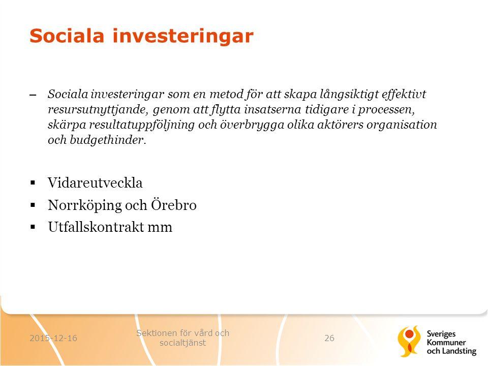 Sociala investeringar – Sociala investeringar som en metod för att skapa långsiktigt effektivt resursutnyttjande, genom att flytta insatserna tidigare i processen, skärpa resultatuppföljning och överbrygga olika aktörers organisation och budgethinder.