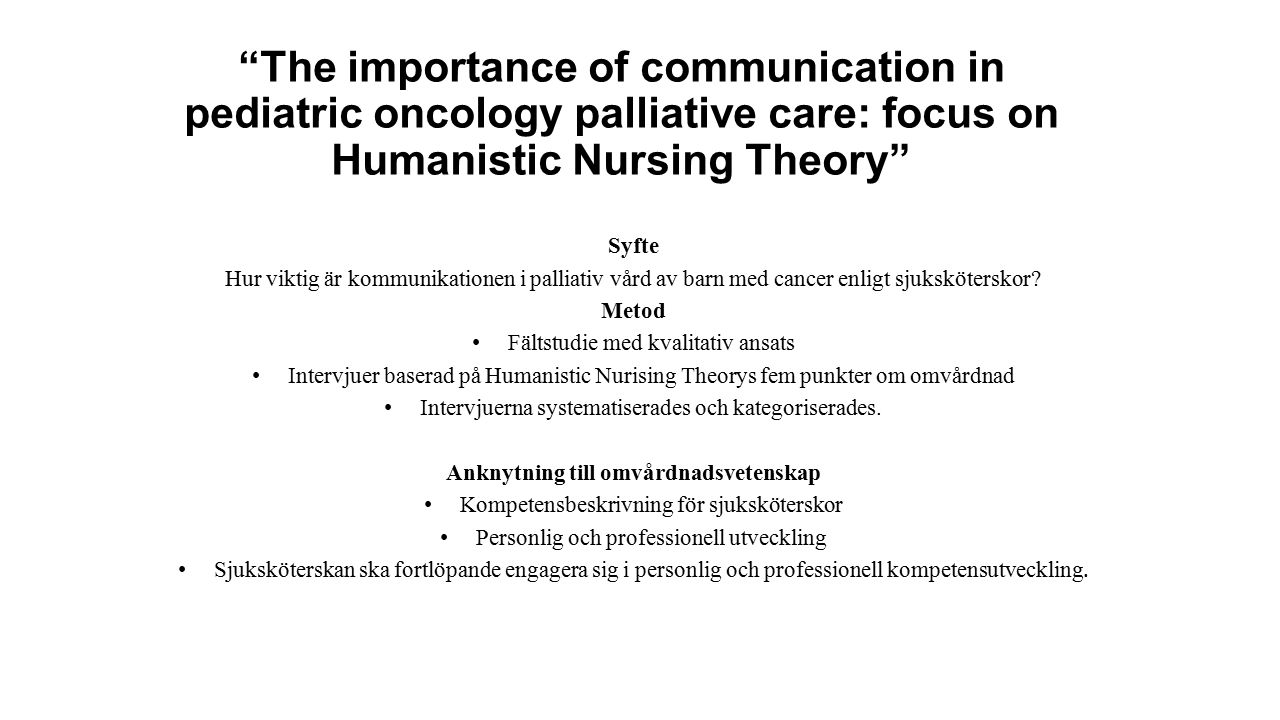 """The importance of communication in pediatric oncology palliative care: focus on Humanistic Nursing Theory"" Syfte Hur viktig är kommunikationen i pall"