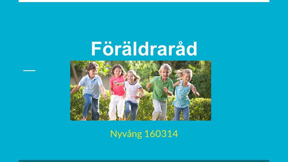 Föräldraråd Nyvång 160314
