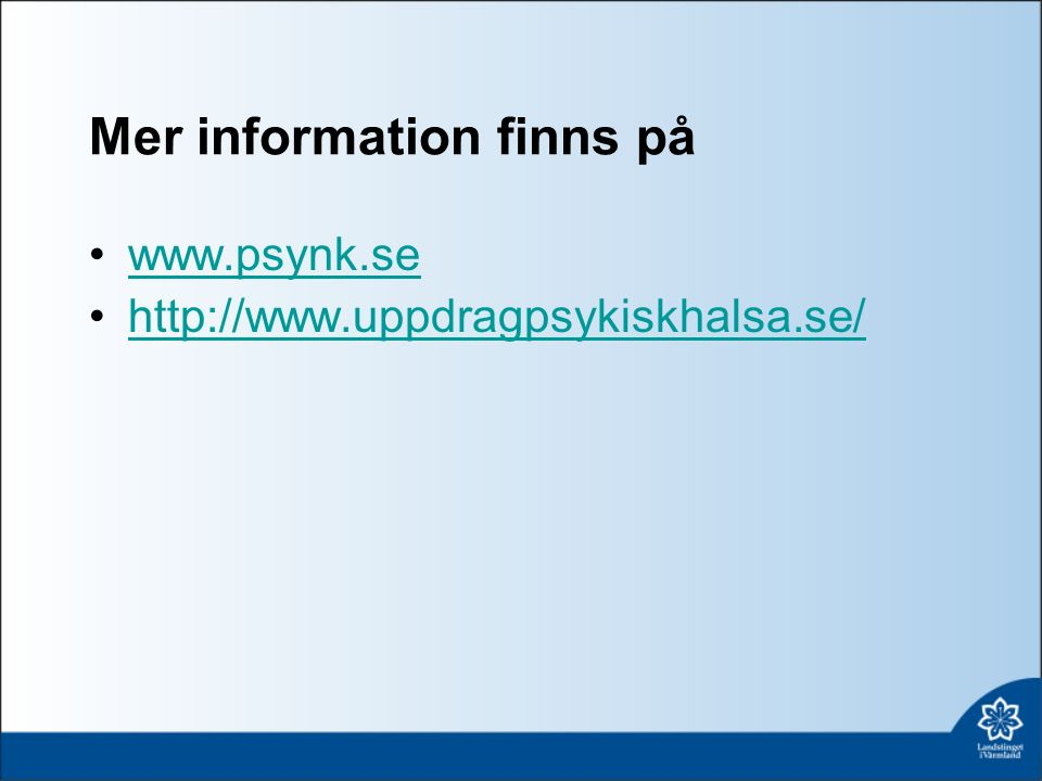 Mer information finns på www.psynk.se http://www.uppdragpsykiskhalsa.se/