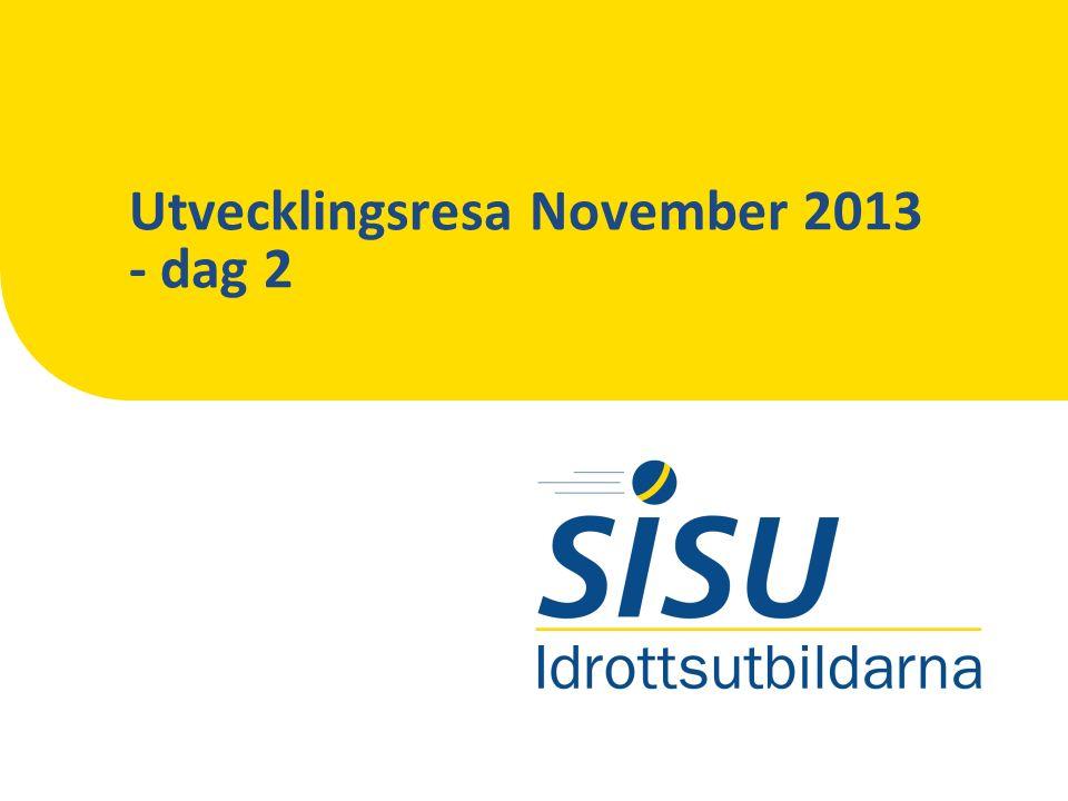 Utvecklingsresa November 2013 - dag 2