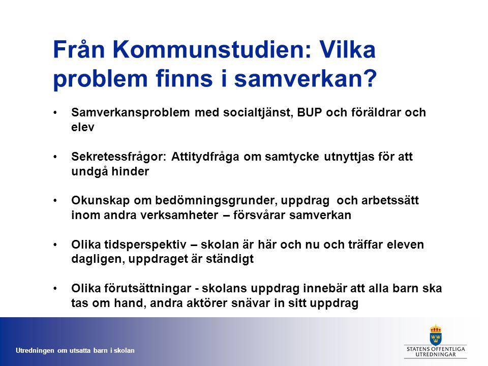 Utredningen om utsatta barn i skolan Från Kommunstudien: Vilka problem finns i samverkan.