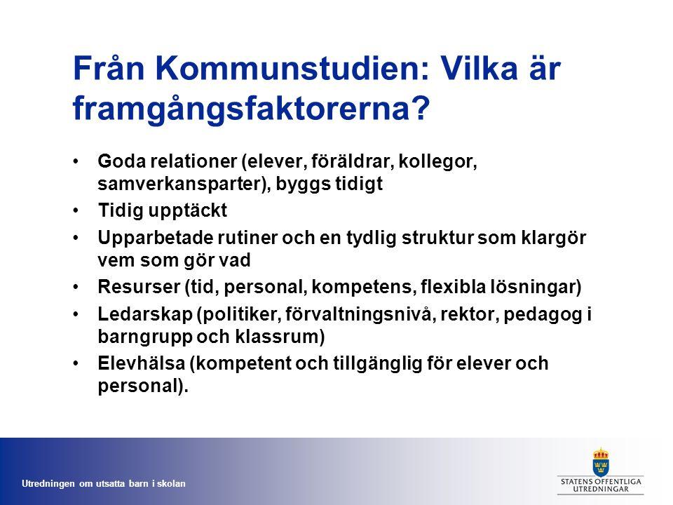 Utredningen om utsatta barn i skolan Från Kommunstudien: Vilka är framgångsfaktorerna.