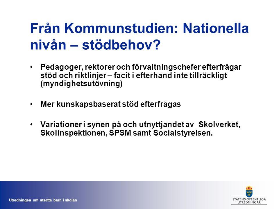 Utredningen om utsatta barn i skolan Från Kommunstudien: Nationella nivån – stödbehov.