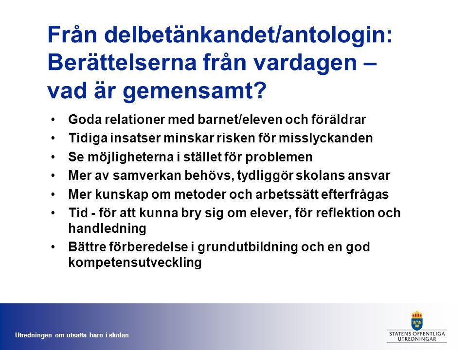 Utredningen om utsatta barn i skolan Från delbetänkandet/antologin: Berättelserna från vardagen – vad är gemensamt.