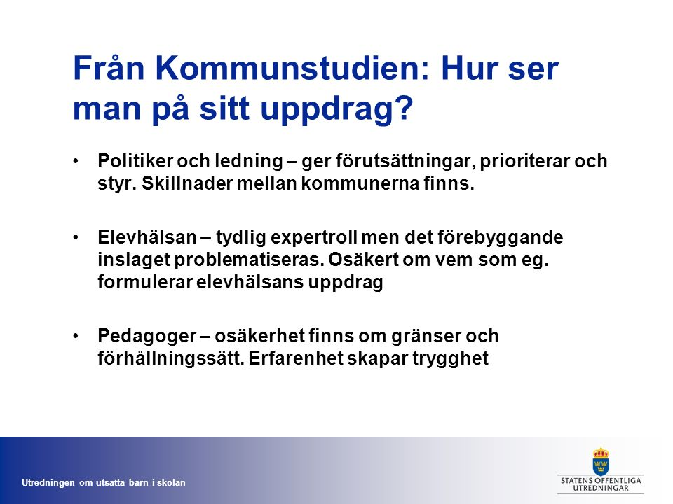 Utredningen om utsatta barn i skolan Från Kommunstudien: Hur ser man på sitt uppdrag.