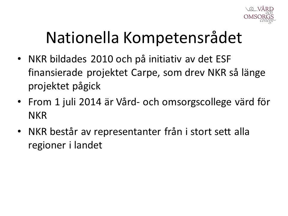 Nationella Kompetensrådet NKR bildades 2010 och på initiativ av det ESF finansierade projektet Carpe, som drev NKR så länge projektet pågick From 1 juli 2014 är Vård- och omsorgscollege värd för NKR NKR består av representanter från i stort sett alla regioner i landet