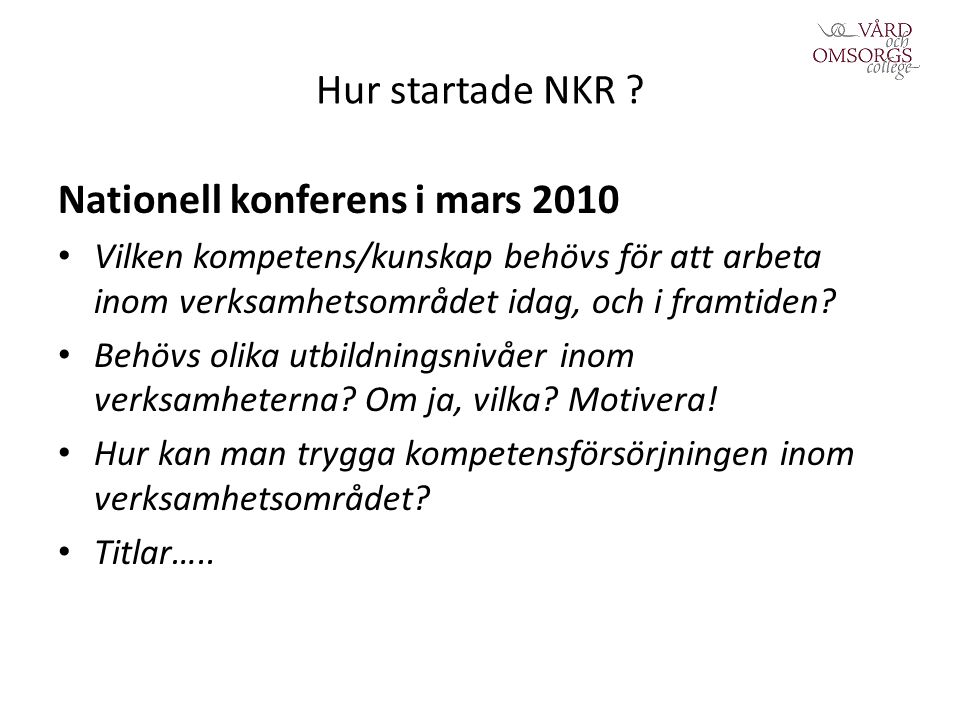 Hur startade NKR .