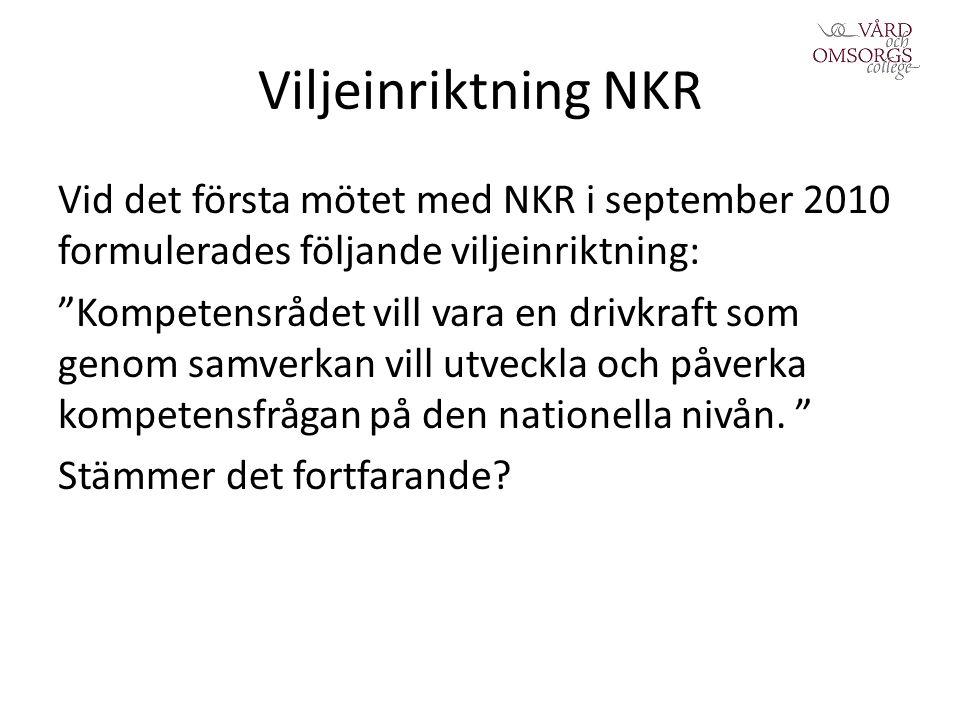 Viljeinriktning NKR Vid det första mötet med NKR i september 2010 formulerades följande viljeinriktning: Kompetensrådet vill vara en drivkraft som genom samverkan vill utveckla och påverka kompetensfrågan på den nationella nivån.