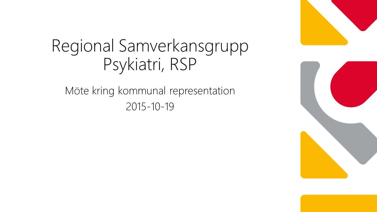 Möte kring kommunal representation 2015-10-19 Regional Samverkansgrupp Psykiatri, RSP