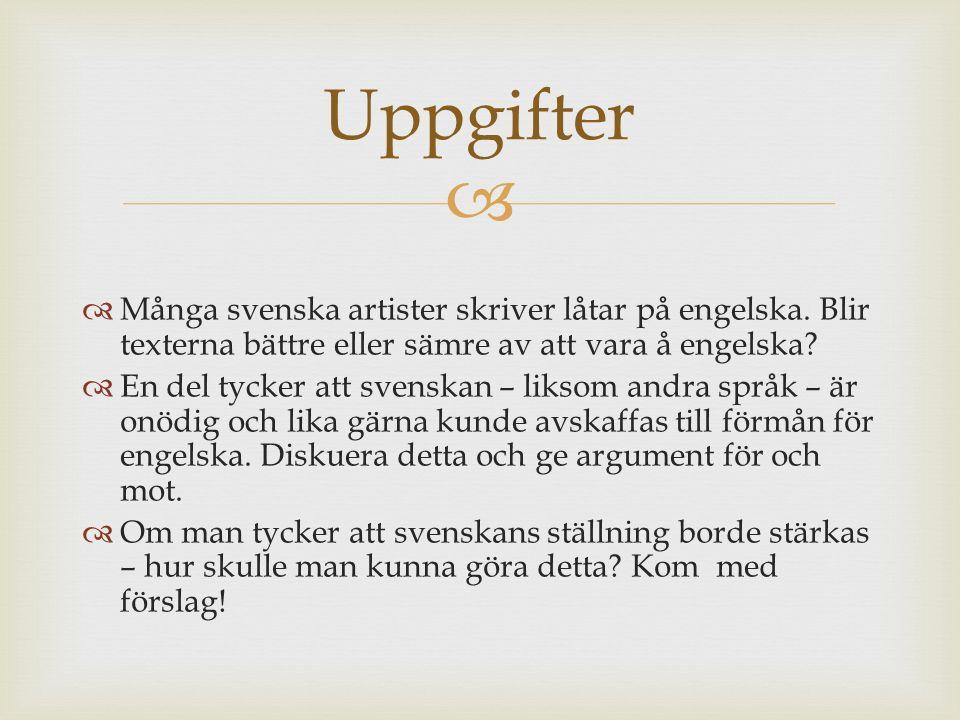   Många svenska artister skriver låtar på engelska.