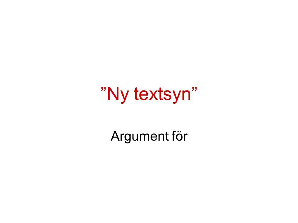 Ny textsyn Argument för