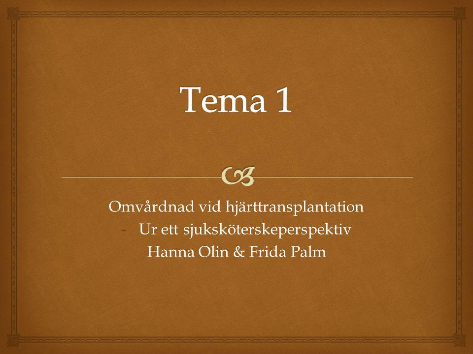 Omvårdnad vid hjärttransplantation -Ur ett sjuksköterskeperspektiv Hanna Olin & Frida Palm