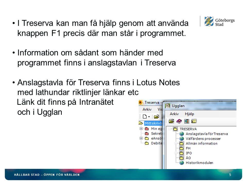 5 HÅLLBAR STAD – ÖPPEN FÖR VÄRLDEN I Treserva kan man få hjälp genom att använda knappen F1 precis där man står i programmet.
