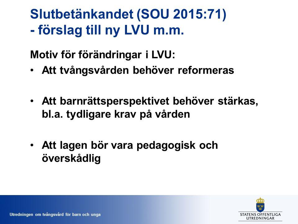 Utredningen om tvångsvård för barn och unga Slutbetänkandet (SOU 2015:71) - förslag till ny LVU m.m.
