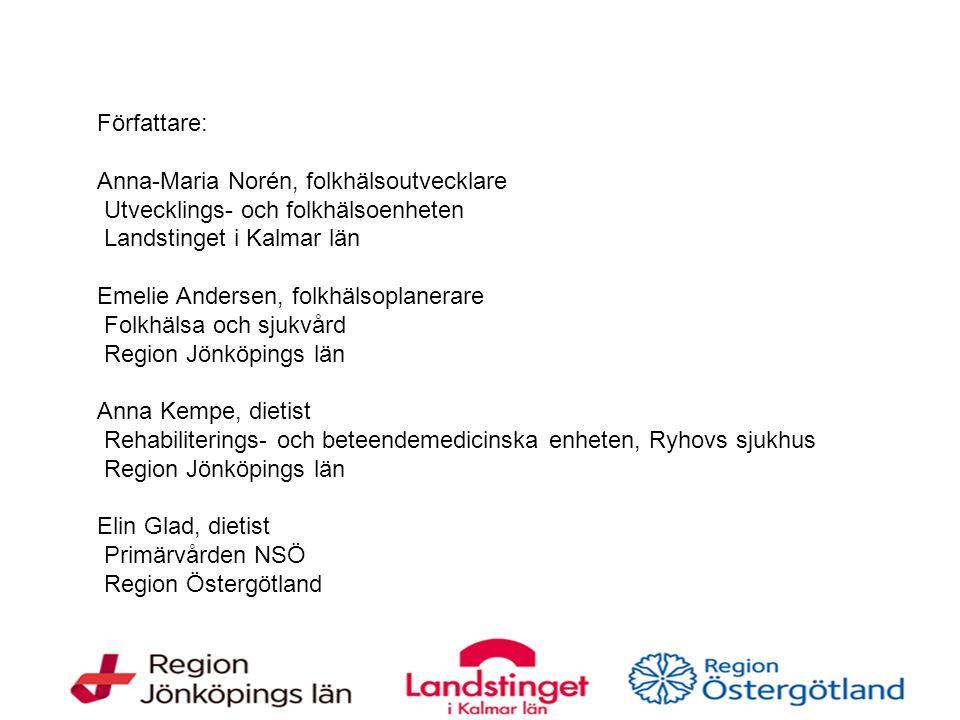 Författare: Anna-Maria Norén, folkhälsoutvecklare Utvecklings- och folkhälsoenheten Landstinget i Kalmar län Emelie Andersen, folkhälsoplanerare Folkh