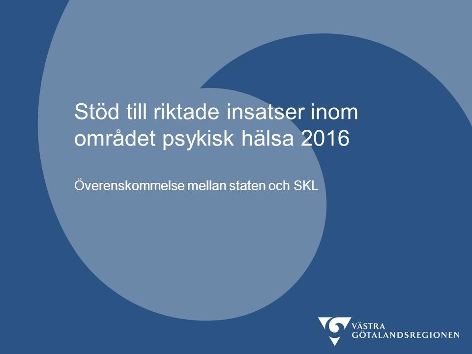 Stöd till riktade insatser inom området psykisk hälsa 2016 Överenskommelse mellan staten och SKL