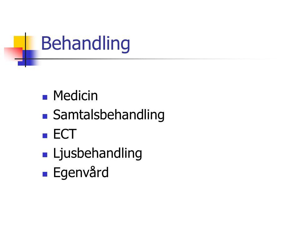 Behandling Medicin Samtalsbehandling ECT Ljusbehandling Egenvård