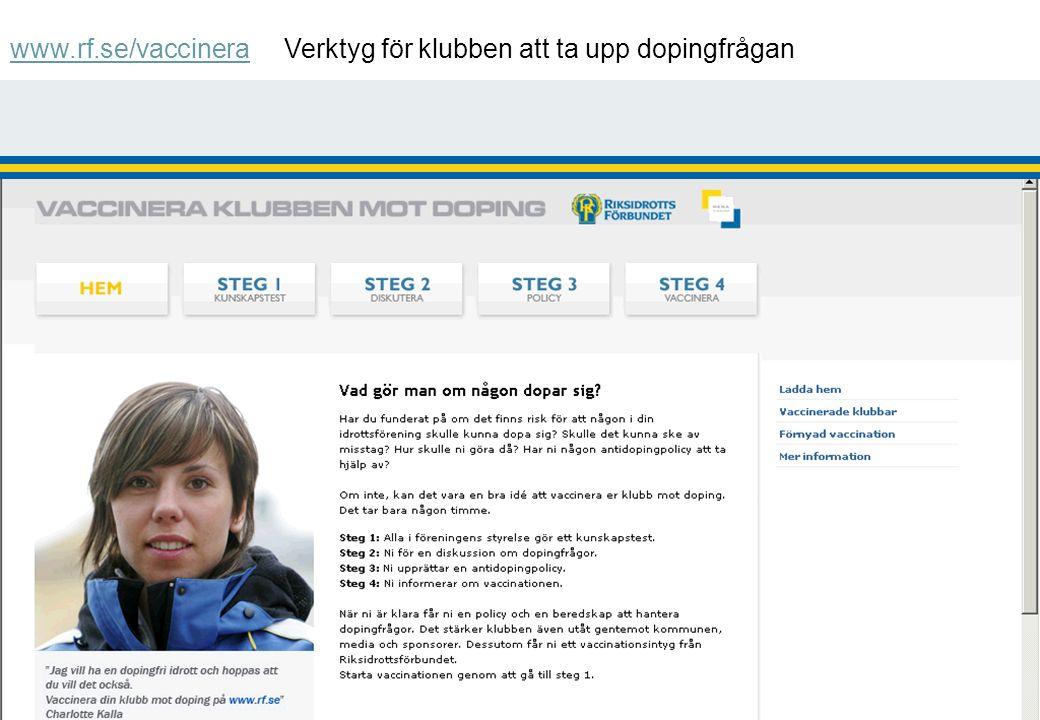 Hur går det till.- www.rf.se/vaccinera Gör en analys av dopingrisk, inställning och kunskapsnivå.