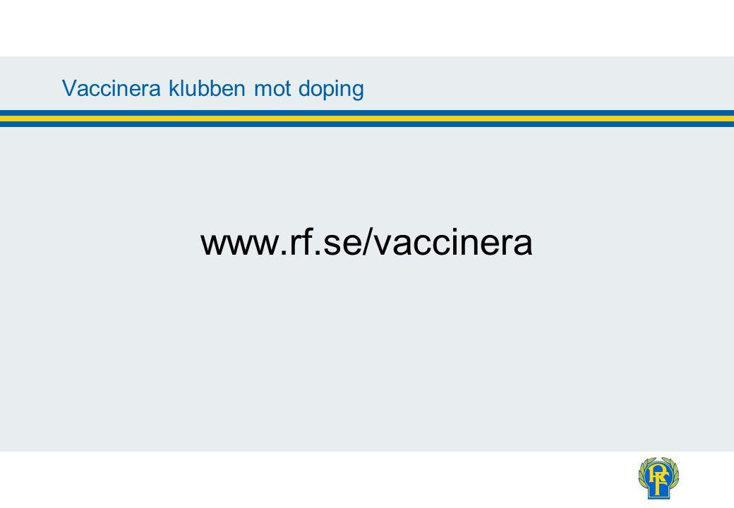 Vaccinera klubben mot doping www.rf.se/vaccinera