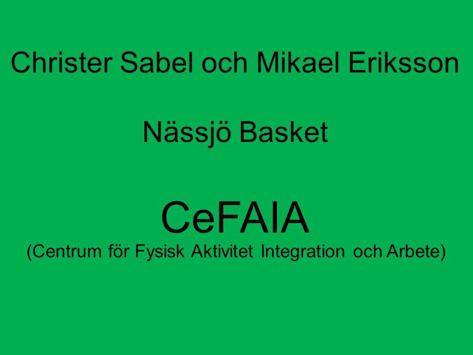 Christer Sabel och Mikael Eriksson Nässjö Basket CeFAIA (Centrum för Fysisk Aktivitet Integration och Arbete)