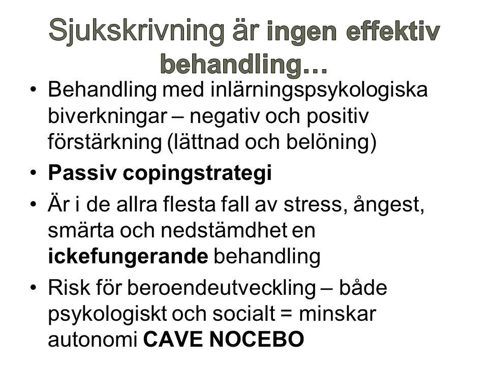 Behandling med inlärningspsykologiska biverkningar – negativ och positiv förstärkning (lättnad och belöning) Passiv copingstrategi Är i de allra flesta fall av stress, ångest, smärta och nedstämdhet en ickefungerande behandling Risk för beroendeutveckling – både psykologiskt och socialt = minskar autonomi CAVE NOCEBO