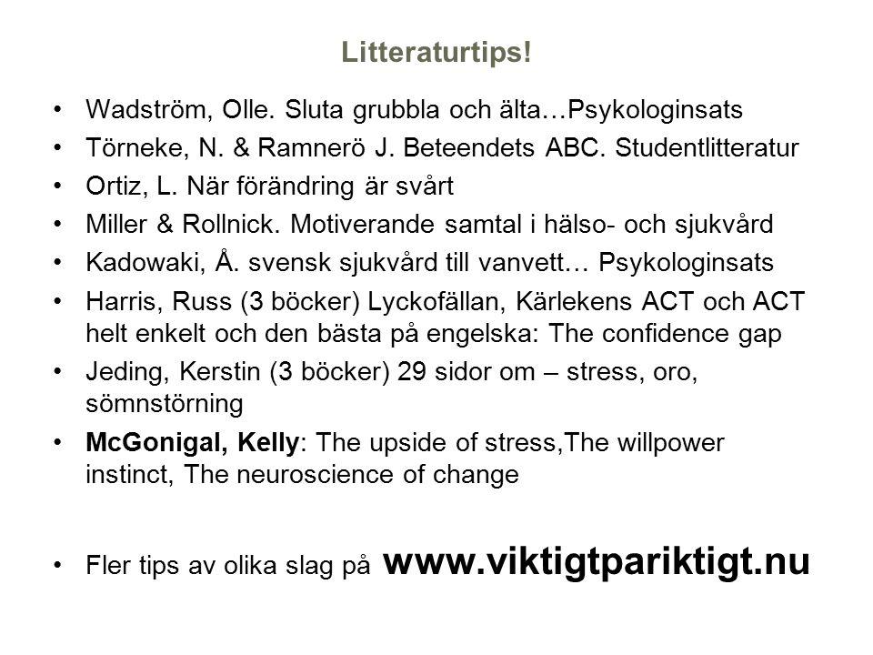 Litteraturtips.Wadström, Olle. Sluta grubbla och älta…Psykologinsats Törneke, N.