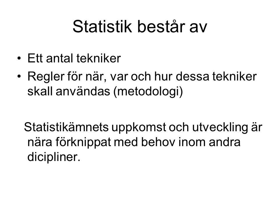 Normalfördelning Statistiska metoder används ofta för att generalisera.